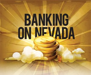 Banking on Nevada: A New Day Dawning