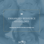 The NCJFCJ has announced the release of the Enhanced version of the Resource Guidelines to improve court practice in child abuse and neglect cases.