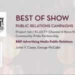 The Las Vegas chapter of the Public Relations Society of America recognized B&P Public Relations this week with top honors at its 2016 Pinnacle Awards