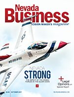 View the October 2017 issue of Nevada Business Magazine.