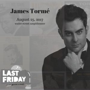 Internationally renowned Pop/Jazz singer, James Tormé, is set to headline the Last Friday, Just Add Water Street Festival.
