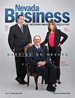 View the February 2018 issue of Nevada Business Magazine!