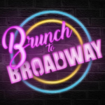 Brunch to Broadway Springs into a Second Venue with New Show Dates for Spring and Early Summer