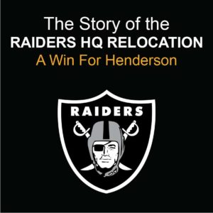 """The Henderson Development Association (HDA), the economic development arm of the Henderson Chamber of Commerce, will host a presentation and mixer, """"The Story of the Raiders HQ Relocation - A Win For Henderson,"""" moderated by Raiders Team President Marc Badain and City of Henderson Mayor Debra March."""