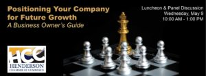 """The Henderson Chamber of Commerce will host a luncheon and panel discussion, """"Positioning Your Company for Future Growth – A Business Owner's Guide,"""" from 10 a.m. to 1 p.m. Wednesday, May 9 at the ASCAYA Clubhouse, 3 Ascaya Boulevard in Henderson."""
