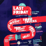 This month's Last Friday, Just Add Water Street theme continues with activities for all ages and exciting activations throughout the event