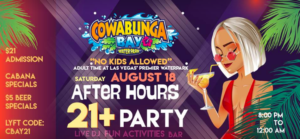 Cowabunga Bay Water Park celebrates with back to school with an all ADULT, After Hours Swim Party. The festivities take place 8pm-12am