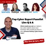 Top Cyber Expert Panelist  Live Q & A, Sep 23rd at 1pm, PSD.